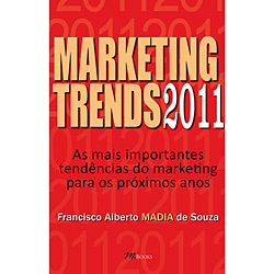 Marketing Trends 2011: as Mais Importantes Tendências do Marketing para os Próximos Anos