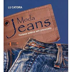 Moda Jeans - Fantasia Estética Sem Preconceito