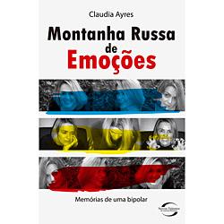 Montanha Russa de Emoções - Memórias de uma Bipolar