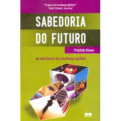 Sabedoria do Futuro: as Seis Faces da Mudança Global