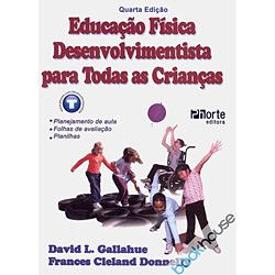 Educação Fisica: Desenvolvimentista para Todas as Crianças
