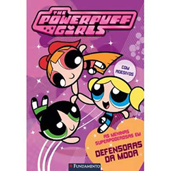 Meninas Superpoderosas: em Defensoras da Moda - Volume 4