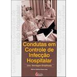 Condutas em Controle de Infecção Hospitalar: uma Abordagem Simplificada