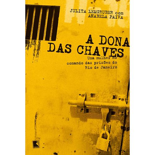 A Dona das Chaves: uma Mulher no Comando das Prisões do Rio de Janeiro