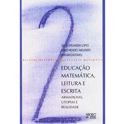 Educacao Matematica, Leitura e Escrita - Armadilhas, Utopias e Realidade