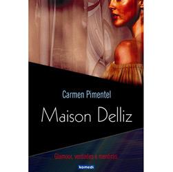 Maison Delliz - Glamour, Verdades e Mentiras