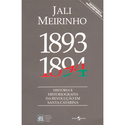 1893-1894 - Historia e Historiografia da Revolucao em Santa Catarina