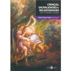 Crencas, Sacralidades e Religiosidades Entre o Consentido e o Marginal
