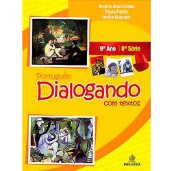 Dialogando Com Textos - Fundamental 2 - 9 Ano / 8 Série
