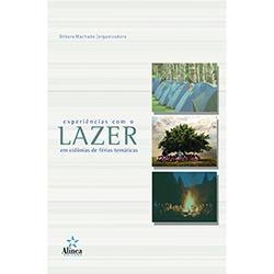 Experiências Com o Lazer em Colônias de Férias Temáticas - Coleção Estudos do Lazer