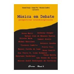 Música em Debate - Perspectivas Interdisciplinares
