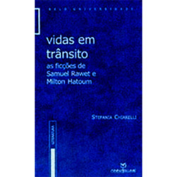Vidas em Transito - as Ficcoes de Samuel Rawet e Milton Hatoum