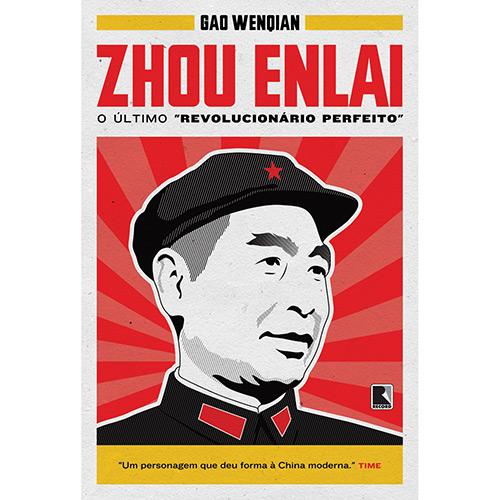 Zhou Enlai: o Último Revolucionário Perfeito