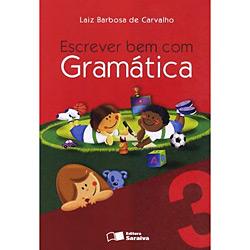 Escrever Bem Com Gramática - 3º Ano - Laiz B. de Carvalho