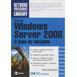 Microsoft Windows Server 2008 - o Guia do Iniciante