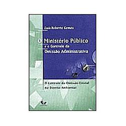 Min.publico e o Controle da Omissao Administrativa o Controle da Omissao Est.no Direito Ambiental