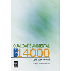 Qualidade Ambiental: Iso 14000 - Cyro Eyer do Valle