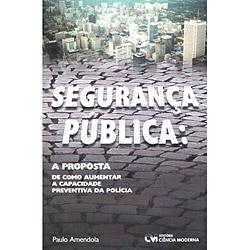 Seguranca Publica: a Proposta