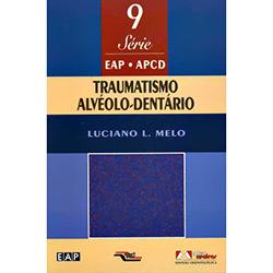 Traumatismo Alvéolo Dentário - Volume Ix