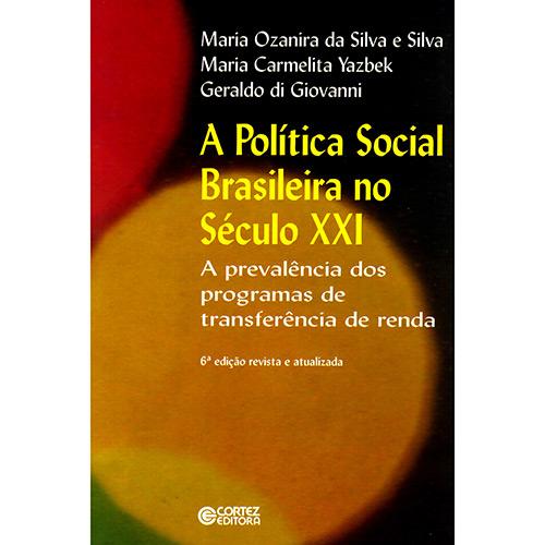 Política Social Brasileira no Século Xxi, A: a Prevalência dos Programas de Transferência de Renda