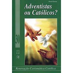 Adventistas Ou Católicos?