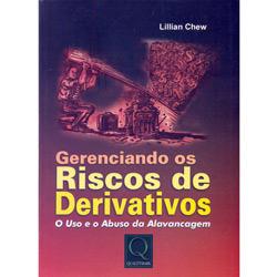 Gerenciando os Riscos de Derivativos: o Uso e o Abuso da Alavancagem