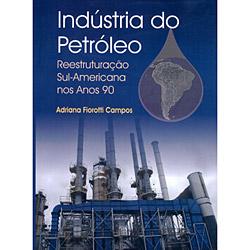 Industria do Petróleo- Reestruturação Sul-americana nos Anos 90