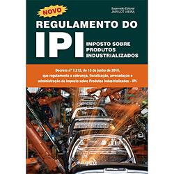 Novo Regulamento do Ipi - Imposto Sobre Produtos Industrializados