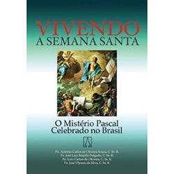 Vivendo a Semana Santa - o Mistério Pascal Celebrado no Brasil