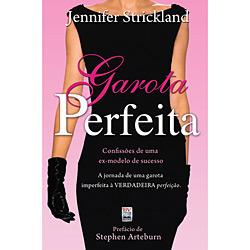 Garota Perfeita: Confissões de uma Ex-modelo de Sucesso