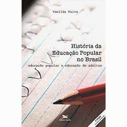 Historia da Educacao Popular no Brasil - Educacao...