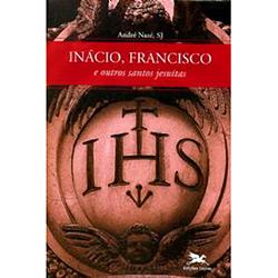 Inacio, Francisco e Outros Santos Jesuitas