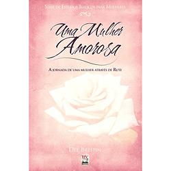 Mulher Amorosa - Série de Estudos Bíblicos para Mulheres, Uma