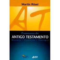 Panorama do Antigo Testamento - Historia, Contexto e Teologia