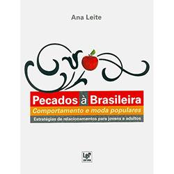 Pecados à Brasileira: Comportamento e Moda Populares - Estratégias de Relacionamentos para Jovens e Adultos