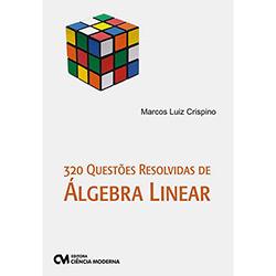 320 Questões Resolvidas de Álgebra Linear