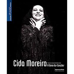 Cida Moreira : a Dona das Canções - Coleção Aplauso Música