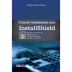 Criando Instalações Com Installshield: Projetando Instalações Eficientes para Windows Baseadas em Msi - Introdução