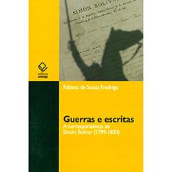 Guerras e Escritas: a Correspondência de Simón Bolívar 1799-1830