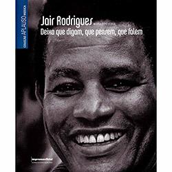 Jair Rodrigues: Deixa Que Digam,que Pensem,que Falem - Coleção Aplauso Música
