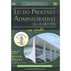 Lei do Processo Administrativo Iii: Lei 8.987/99 - Autor e Narrador Alexandre Mazza - Cd de Audiolivro