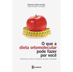 Que a Dieta Ortomolecular Pode Fazer por Voce, O