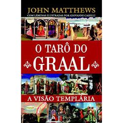 Tarô do Graal, O: a Visão Templária