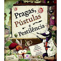 Pragas, Pústulas e Pestilência
