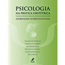 Psicologia na Pratica Obstetrica - Abordagem Interdisciplinar