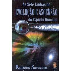 Sete Linhas de Evolução e Ascensão do Espirito Humano, As