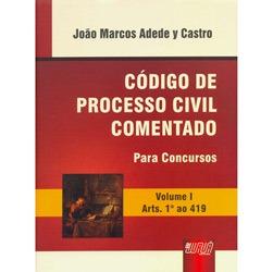 Código de Processo Civil Comentado para Concursos: para Concursos - Volume 1 - Arts. 1º ao 419