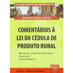 Comentarios a Lei da Cedula de Produto Rural - Col. Direito do Agronegocio