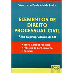Elementos de Direito Processual Civil - À Luz da Jurisprudência do Stj