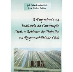 Empreitada na Industria da Construcao Civil, o Acidente de Trabalho e a Res